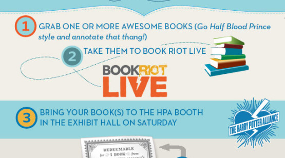 1. Grab one or more awesome books. 2. Take them to Book Riot Live. 3. Bring your book(s) to the HPA booth. 4. Get a voucher. 5. Bring the voucher back on Sunday and get an awesome new book! OMG! 6. Now read the heck out of that book!
